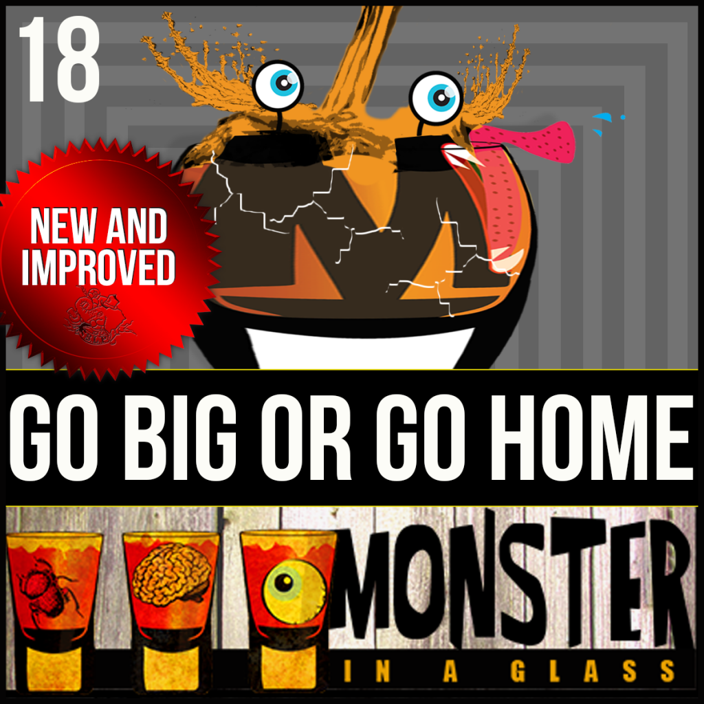 Episode 18:  Go Big or Go Home – Alamagoozlum
