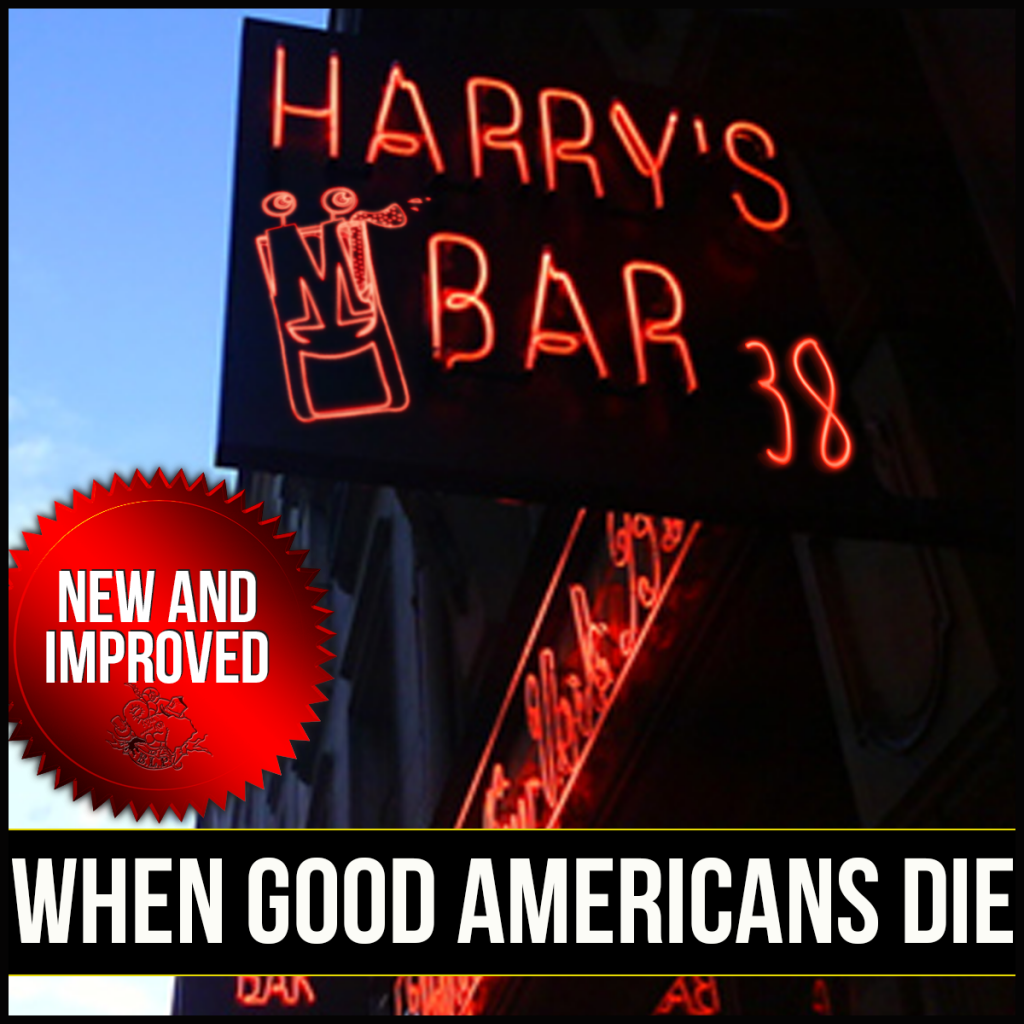 Episode 38: When Good Americans Die… – The Boulevardier