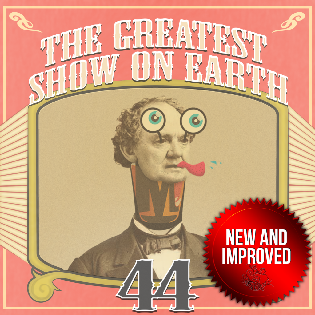 Episode 44: The Greatest Show on Earth – Barnum (was right) Cocktail