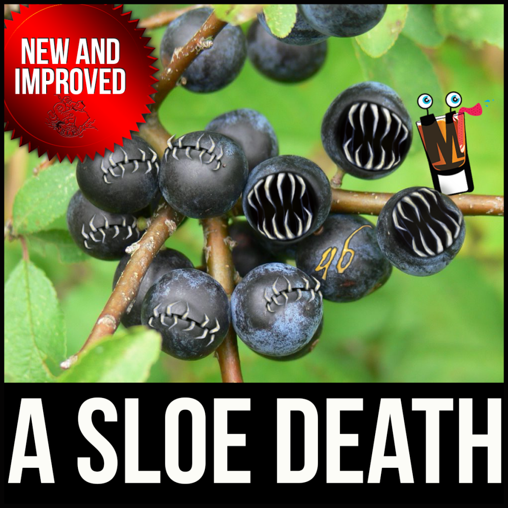 Episode 46: A Sloe Death – Blackthorn Cocktail