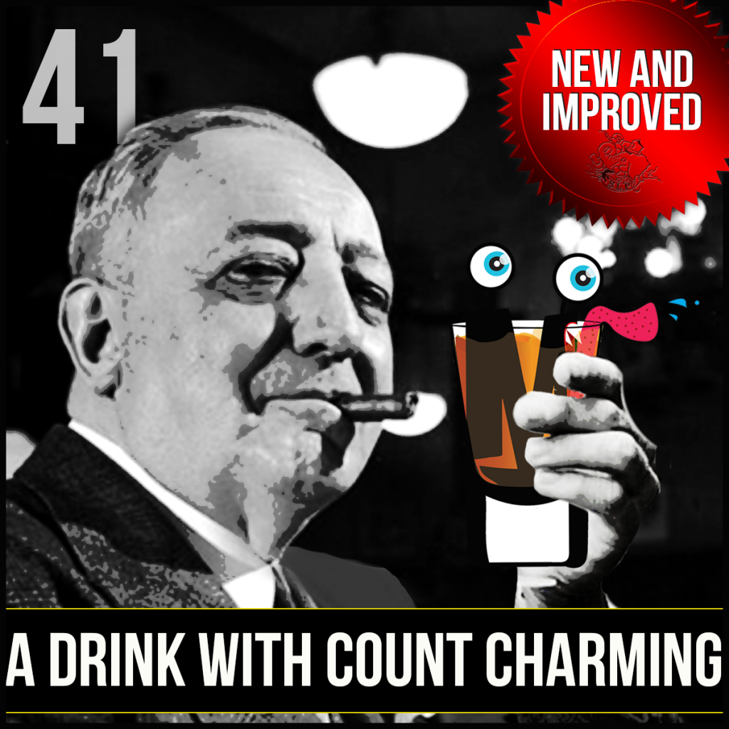 Episode 41: A Drink with Count Charming – Arnaud's Special Cocktail