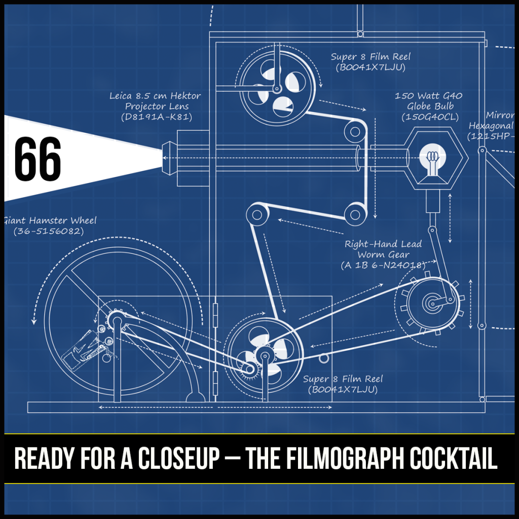Episode 66: Ready for a Closeup – The Filmograph Cocktail