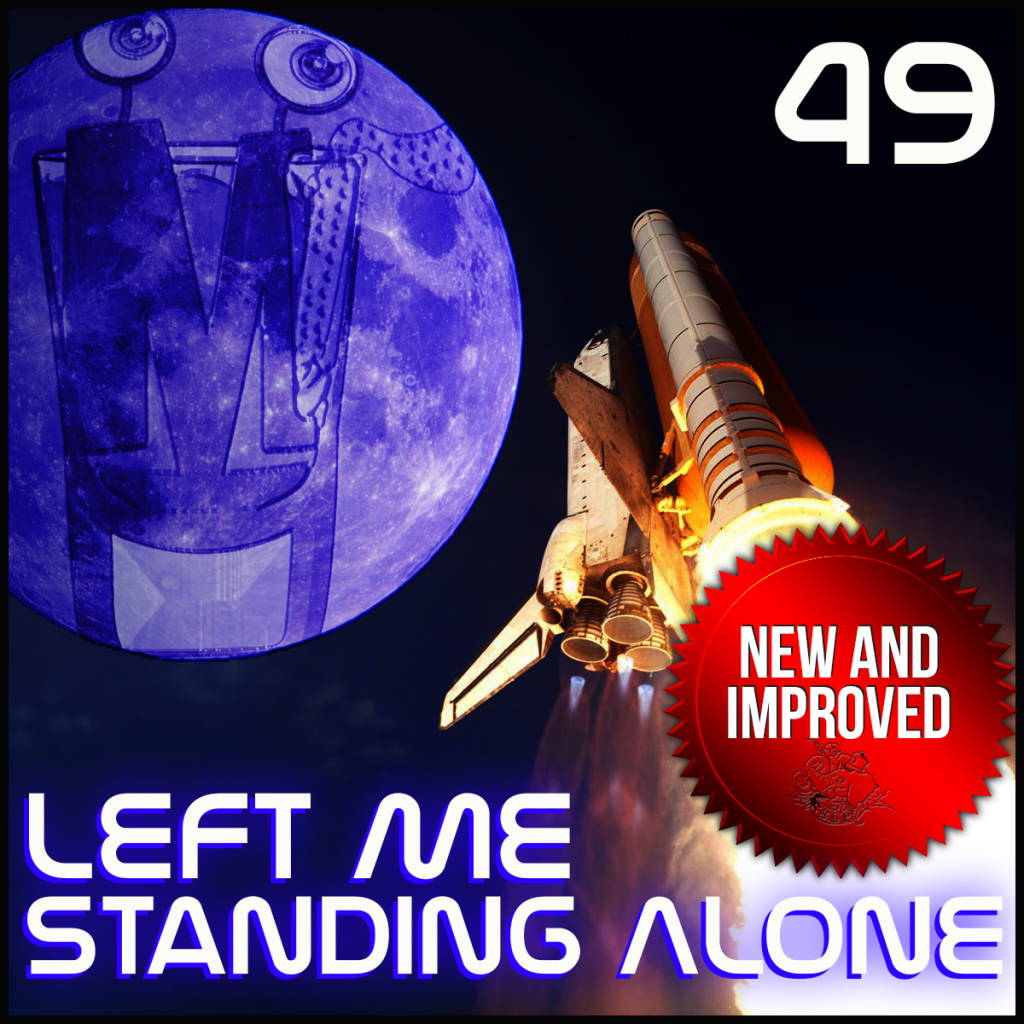 Episode 49: Left Me Standing Alone – Blue Moon